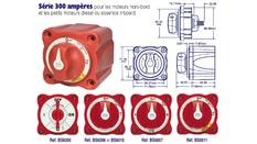 Interrupteurs / Coupleurs de batteries Série 300 AMP