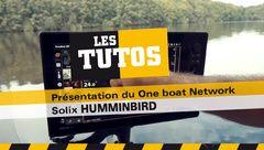 Les Tutos : Présentation du One boat Network sur Solix Humminbird