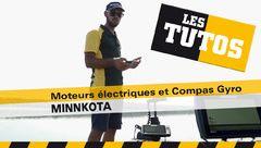 Les Tutos : Moteurs électriques Minn Kota et Compas Gyro