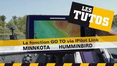 Les Tutos : La fonction GO TO via IPilot Link Minn Kota