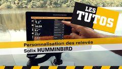 Les Tutos : Personnalisation des relevés sur Solix Humminbird
