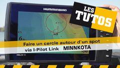Les Tutos : Faire un cercle autour d'un spot via I-Pilot Link Minn Kota