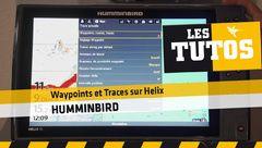 Les Tutos : Waypoints et traces sur Helix Humminbird